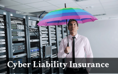 Cyber Liability Insurance … Do I Need It?